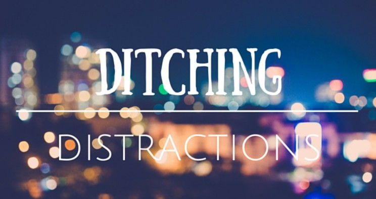 Ditching Distractions